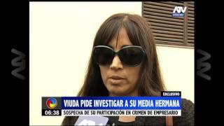 Viuda de empresario asesinado sospecha de media hermana