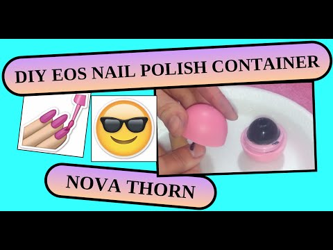 DIY EOS NAIL POLISH CONTAINER