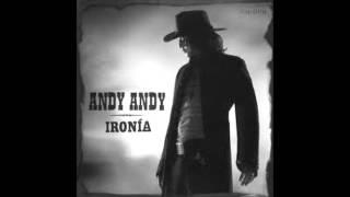 Andy Andy - Que Ironía