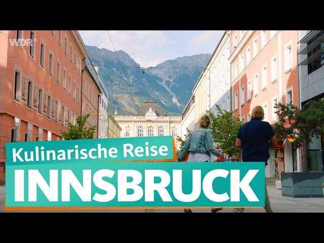 Innsbruck –Tirol übers Essen entdecken | WDR Reisen