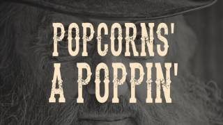 Popcorns'-a-Smokin' - ThunderBear (lyric video)
