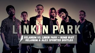 Relanium vs. Linkin Park - Numb Wait (Relanium & Alex Sprinter Bootleg)