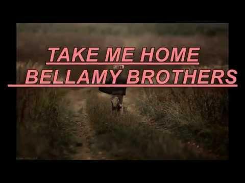 Bellamy Brothers   Take me home Lyrics et traduction