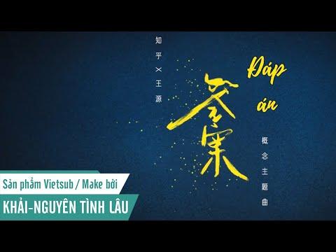[KNTL][Vietsub/Pinyin] ĐÁP ÁN 答案 - VƯƠNG NGUYÊN 王源