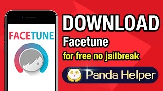 Download facetune for free on iOS/iPhone without jailbreak NO PC