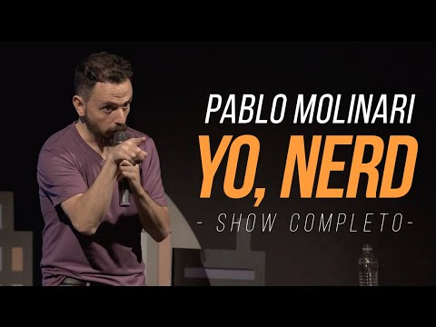 Pablo Molinari - Yo, Nerd - Stand Up - Show Completo