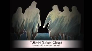 SELAM OLSUN (Turan) -Grup ORHUN