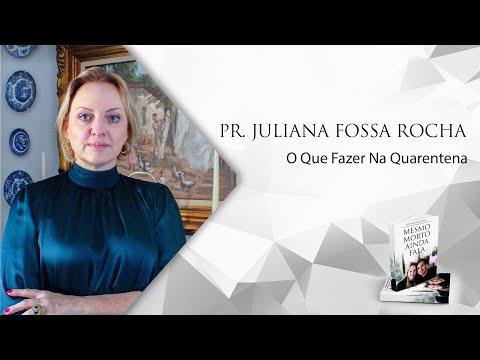 O Que Fazer na Quarentena - Pr. Juliana Fossa