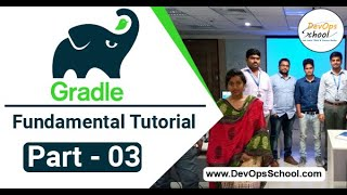 Gradle Fundamental to Essential Tutorial for Beginners with Demo (Part 3) - By DevOpsSchool