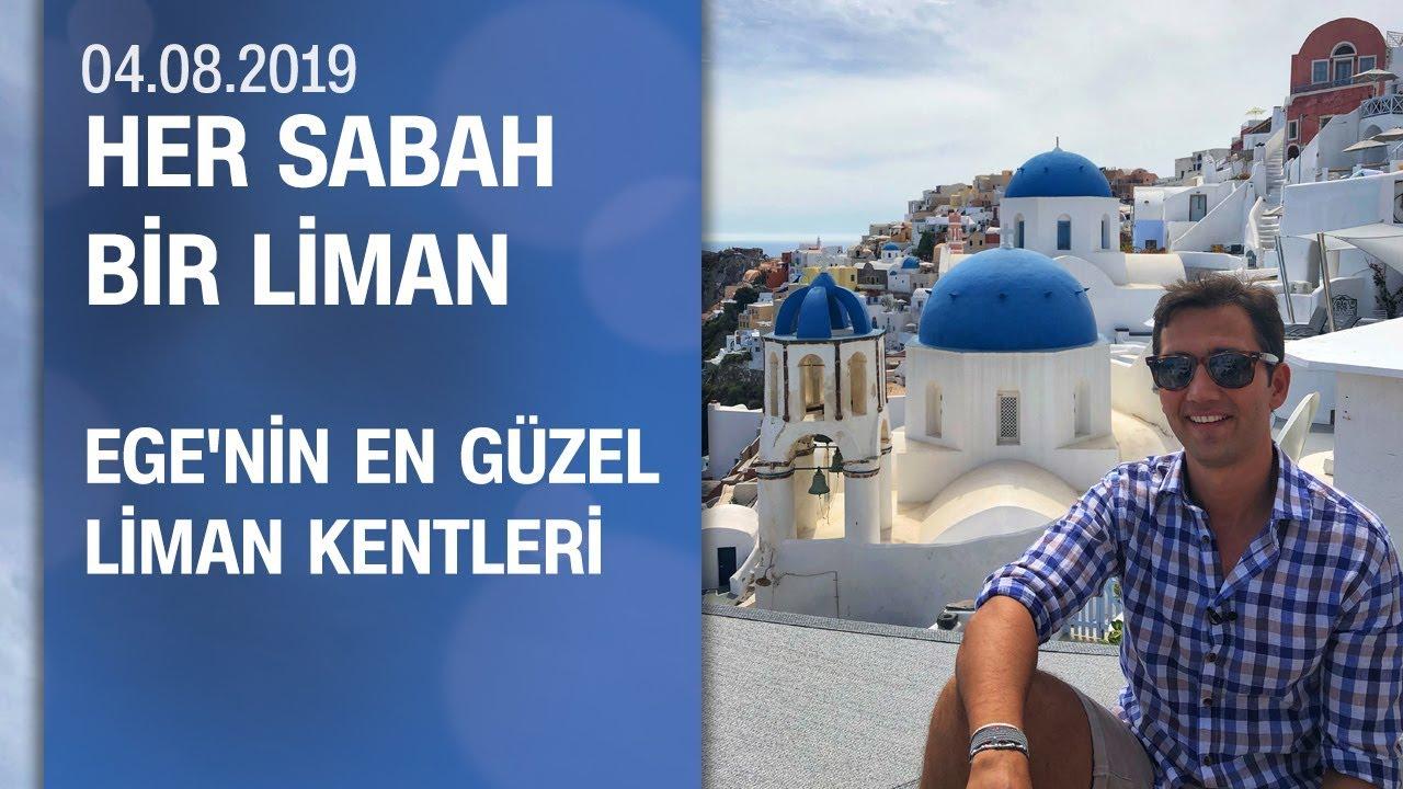 Sinan Kunter, Ege'nin en güzel liman kentlerini gezdi - Her Sabah Bir Liman 04.08.2019 Pazar