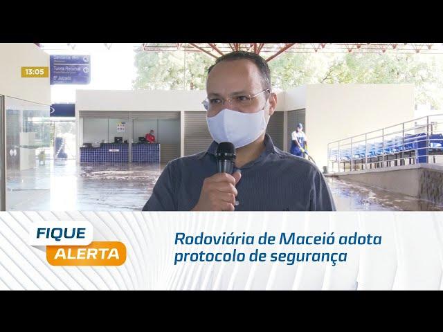 Rodoviária de Maceió adota protocolo de segurança para combater o coronavírus