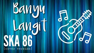 Download lagu BANYU LANGIT (ska version) - CHORD LIRIK LAGU
