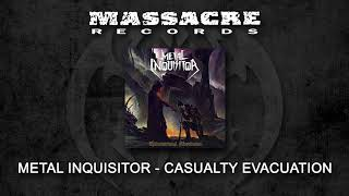 METAL INQUISITOR - Casualty Evacuation (Official Single)