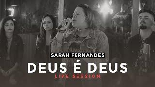 Sarah Fernandes - Deus é Deus LIVE SESSION