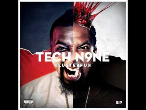 Tech N9ne  Klusterfuk Song Explicit