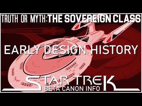 (Episode 146) Truth OR Myth? Starship Beta Canon- The Sovereign Class, Early Design History