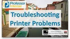 Troubleshooting Printer Problems - CompTIA A+ 220-901 - 4.6