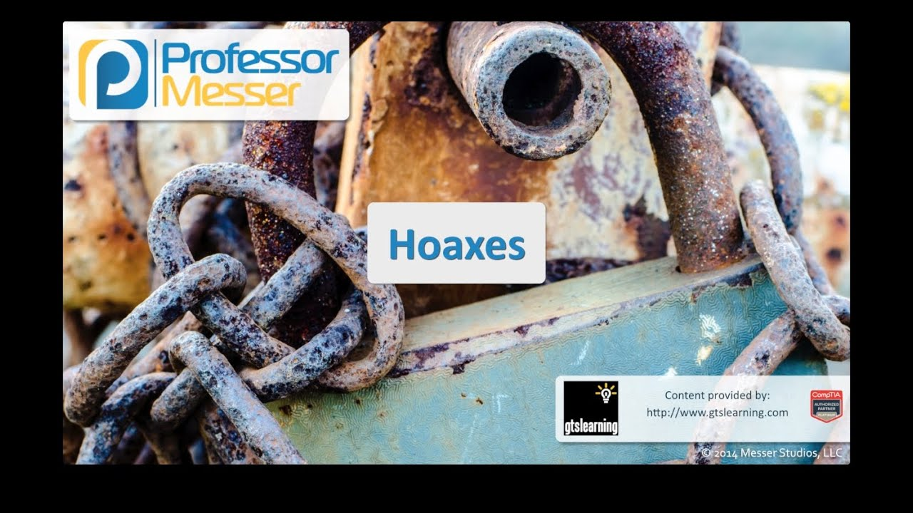 Hoaxes - CompTIA Security+ SY0-401: 3.3