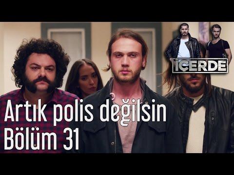 İçerde 31. Bölüm - Artık Polis Değilsin