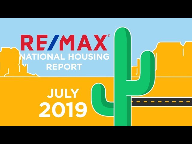 July 2019 RE/MAX National Housing Report