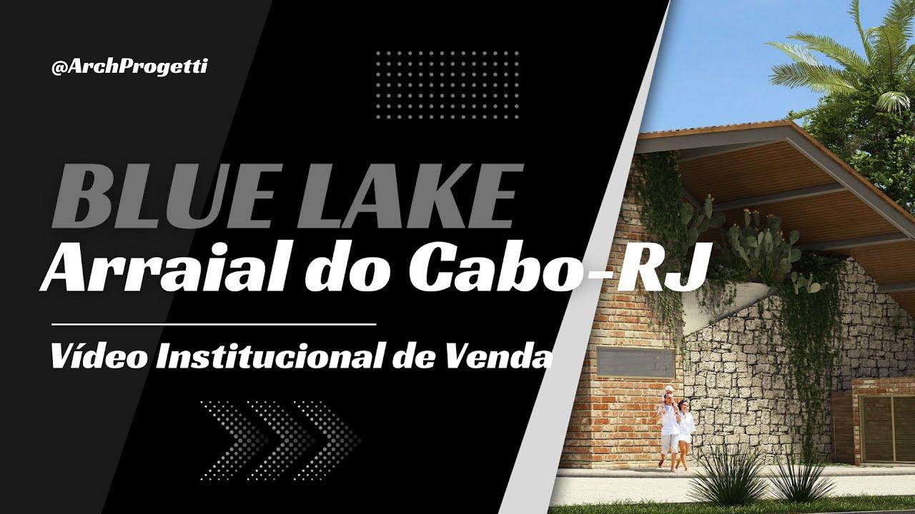 Vídeo institucional de Lançamento do Condomínio Blue Lake- Arraial do Cabo-RJ
