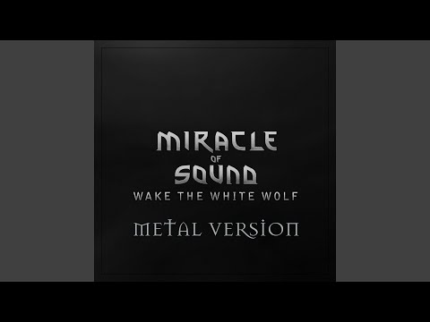 Wake the White Wolf (Metal Version)