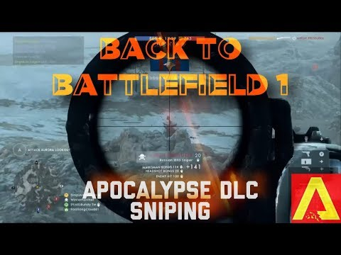 Best Sniper Rifle in Battlefield 1- Back to BF1- Apocalypse DLC Scout gameplay