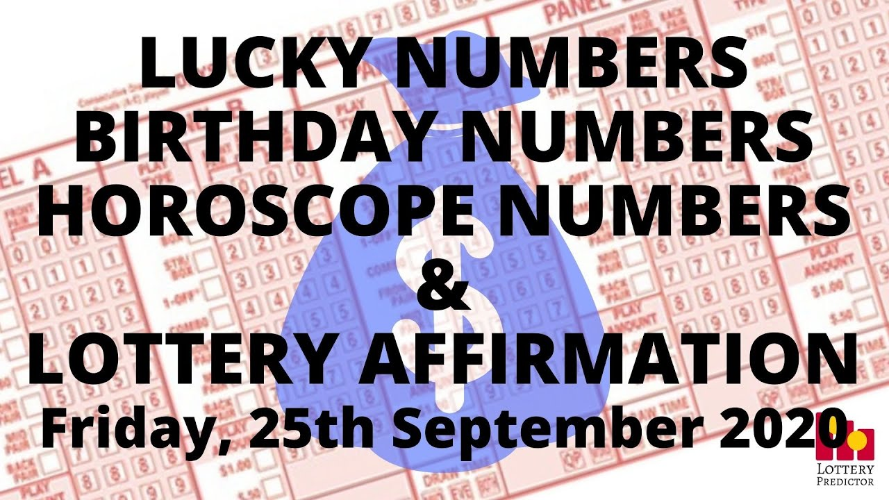 Lottery Lucky Numbers, Birthday Numbers, Horoscope Numbers & Affirmation - September 25th 2020