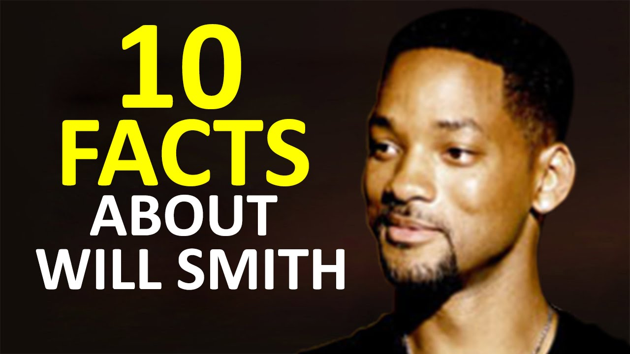 Will Smith - 10 Little... Will Smith Facts