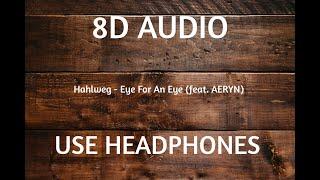 Hahlweg - Eye For An Eye (feat. AERYN) (8D Audio)