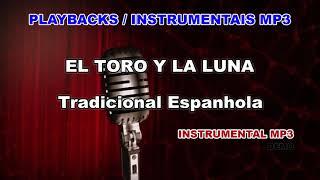 ♬ Playback / Instrumental Mp3 - EL TORO Y LA LUNA - Tradicional Espanhola
