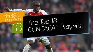 The Top 18 Players In CONCACAF