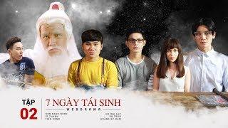 7 Ngày Tái Sinh Tập 2 | Huỳnh Lập, BB Trần, Sơn Ngọc Minh, Sĩ Thanh