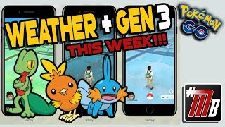 GEN 3 POKEMON BEING RELEASED IN POKEMON GO THIS WEEK + NEW DYNAMIC WEATHER SYSTEM UPDATE