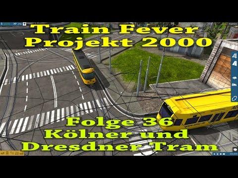 Train Fever [036] / Kölner und Dresdner Tram / Projekt2000 (Road to Transport Fever)