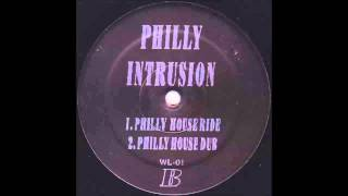 Philly Intrusion - Philly House Dub