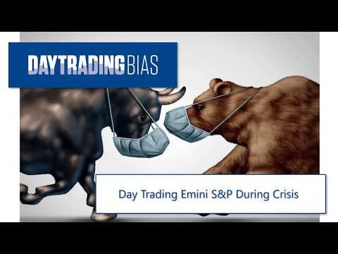 Day Trading Emini S&P During Crisis