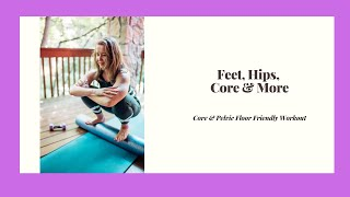 Feet, Hips, Core & More Workout