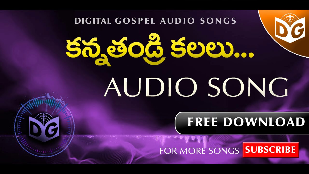 Kannatandri Thandri Kalalu Audio Song  || Telugu Christian Audio Songs || Digital Gospel