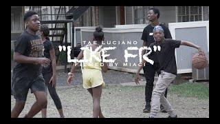 Tae Luciano - Like Fr  | shot by @deezymiaci5