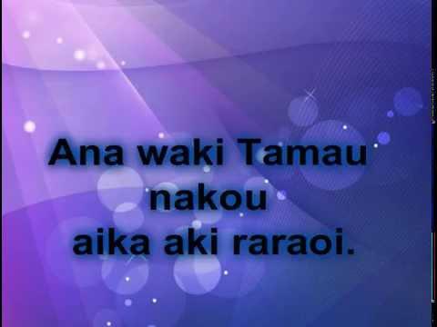 Ana waki Tamau nakou aika aki raraoi.