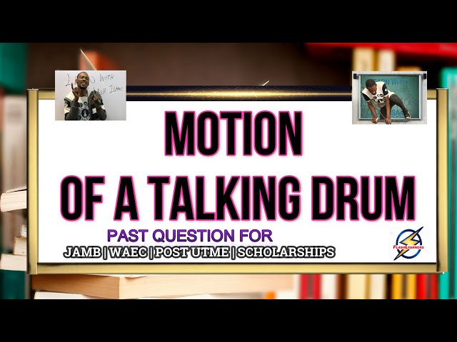 Motion of A Talking Drum | Physics Past Question (2021 Prep)