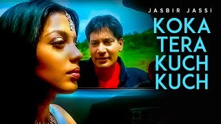Koka Tera Kuch Kuch Jasbir Jassi (Full Song) | Koka Tera Koka