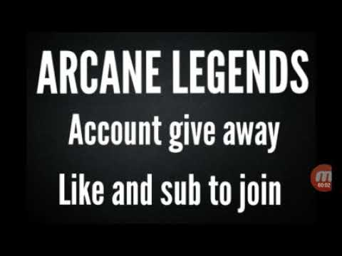 Arcane Legends Account Give Away