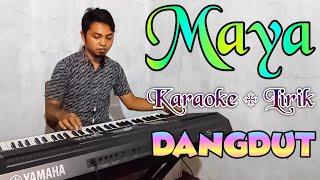 Lagu Dangdut MAYA karaoke Full Lirik - Nada cowok || Fadly vaddero