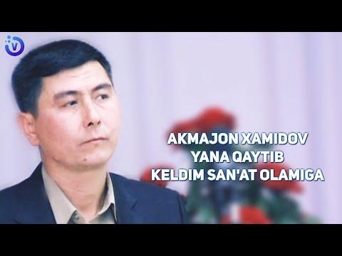 Akmaljon Xamidov - Yana qaytib keldim san'at olamiga