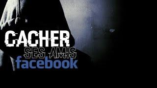 Cacher ses amis sur Facebook.
