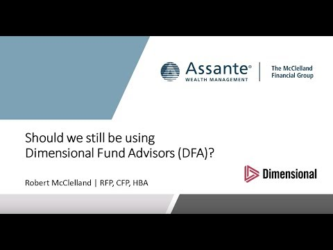 Should We Still Be Using Dimensional Fund Advisors? | The McClelland Financial Group | tmfg.ca