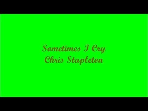 Sometimes I Cry (A Veces Lloro) - Chris Stapleton (Lyrics - Letra)