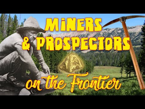 Miners & Prospectors On The Frontier